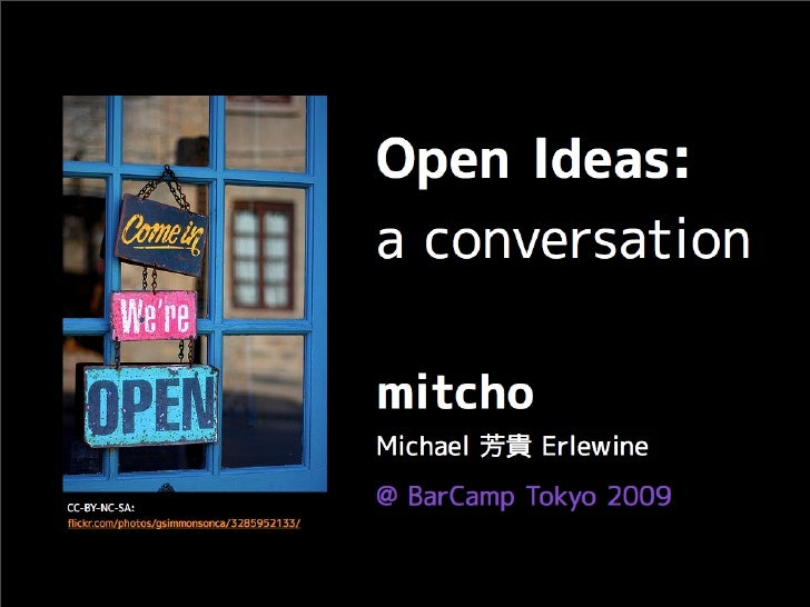 open motivations (data)           + open thought processes      = open ideas