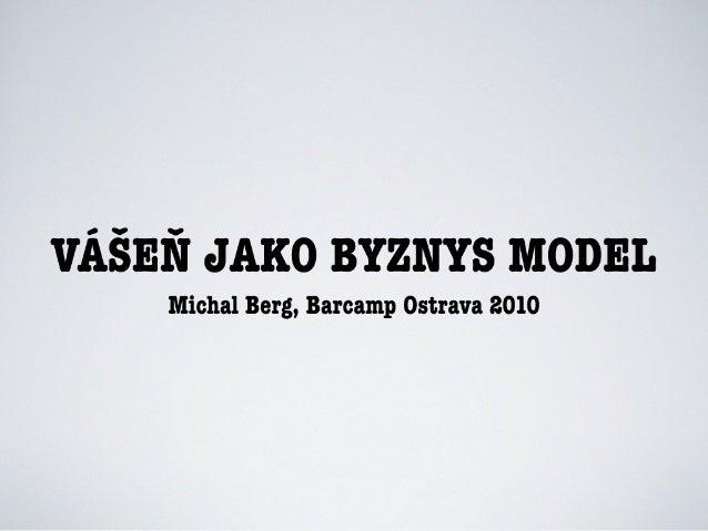 Vášeň jako byznys model