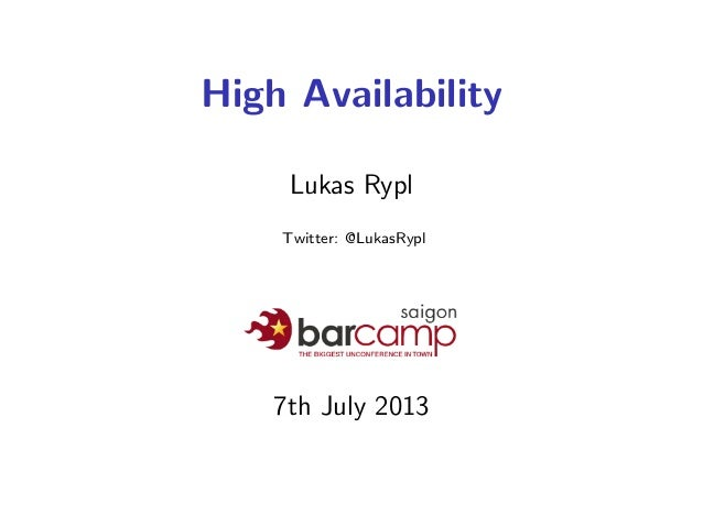 High Availability Lukas Rypl Twitter: @LukasRypl 7th July 2013
