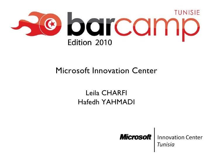 Microsoft Innovation Center Leila CHARFI Hafedh YAHMADI