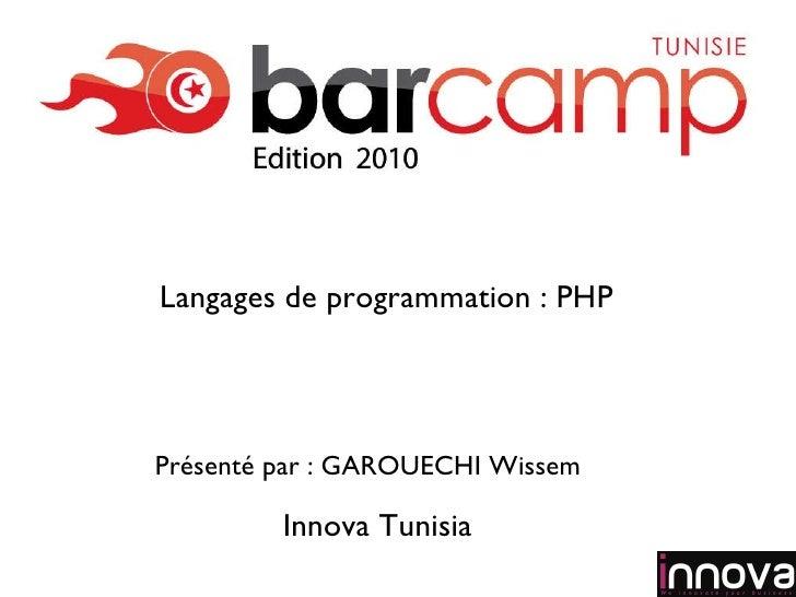 Innova Tunisia Présenté par : GAROUECHI Wissem Logo de votre société Langages de programmation : PHP