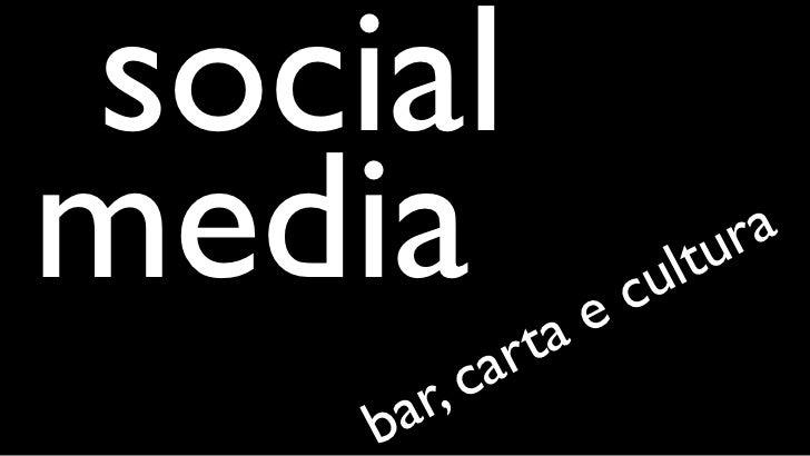 socialmedia           t a e   c u ltu r a          car    b ar,