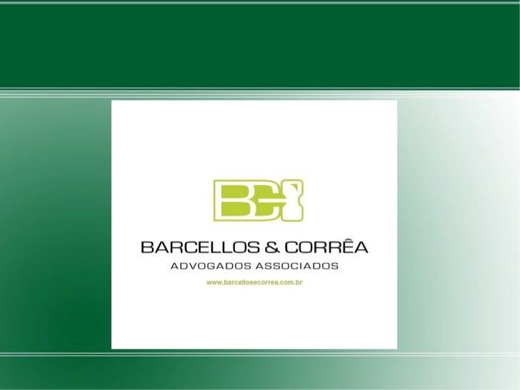 A BARCELLOS & CORRÊA ADVOGADOSASSOCIADOS, estabelecida na cidade de PortoAlegre/RS, é uma sociedade de advogadoscomposta p...
