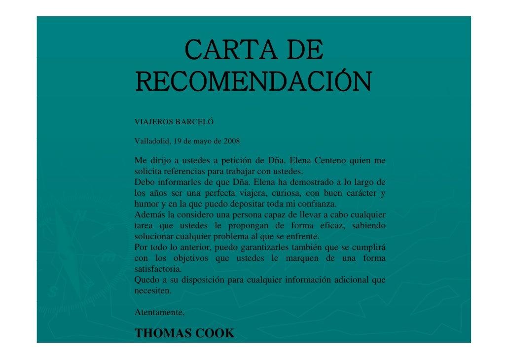 CARTA DE RECOMENDACIÓN VIAJEROS BARCELÓ  Valladolid, d V ll d lid 19 de mayo de 2008                       d  Me dirijo a ...