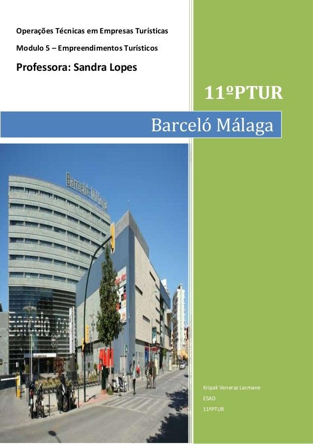 Operações Técnicas em Empresas Turísticas Modulo 5 – Empreendimentos Turísticos  Professora: Sandra Lopes  11ºPTUR Barceló...