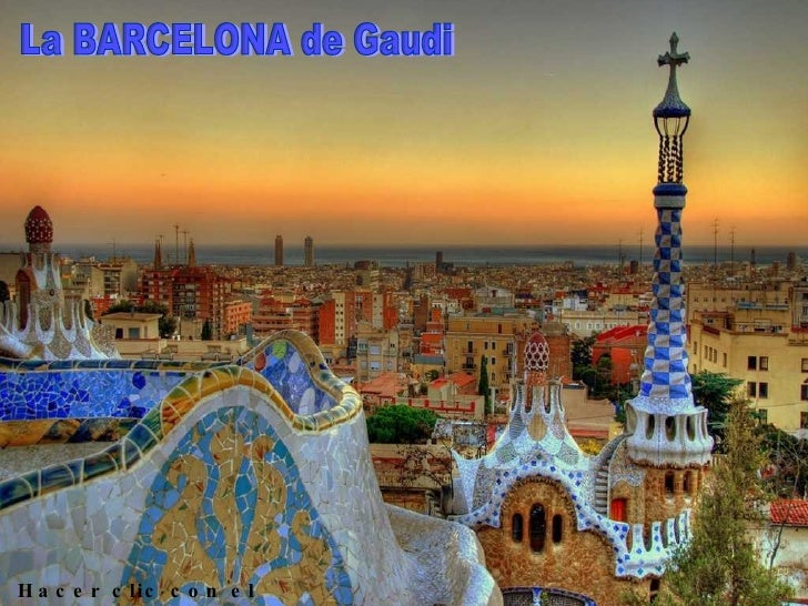 La BARCELONA de Gaudi Hacer clic con el mouse