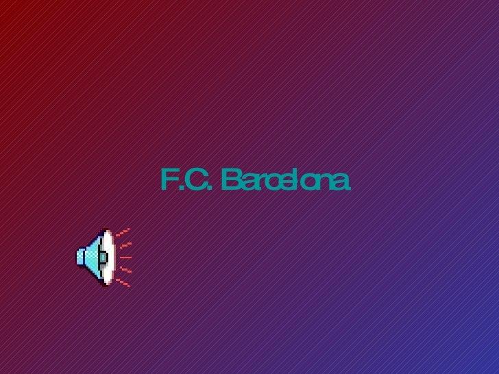 F.C . Barcelona