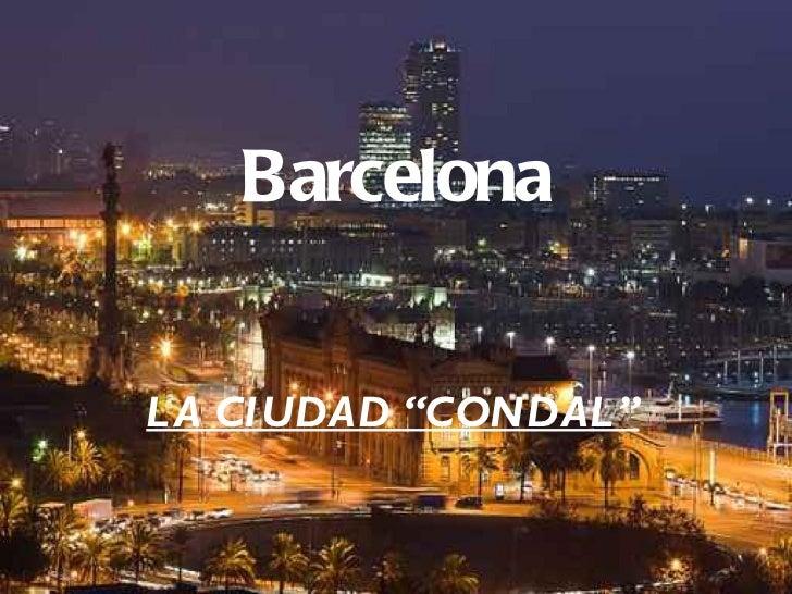 """Barcelona LA CIUDAD """"CONDAL"""""""