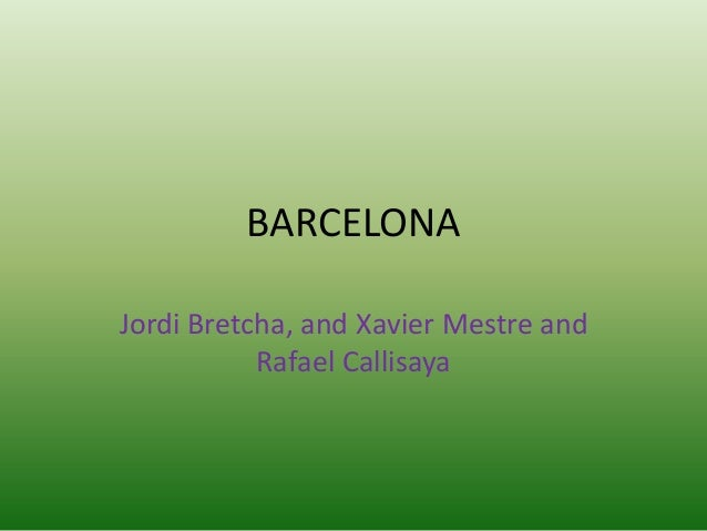 BARCELONAJordi Bretcha, and Xavier Mestre andRafael Callisaya