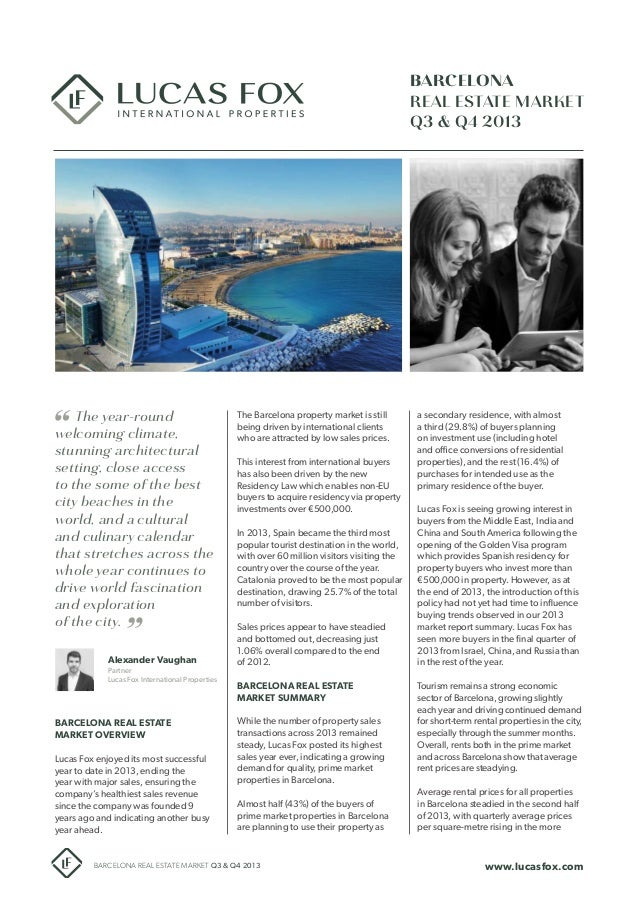Alexander Vaughan Partner Lucas Fox International Properties www.lucasfox.comBARCELONA REAL ESTATE MARKET Q3 & Q4 2013 BAR...