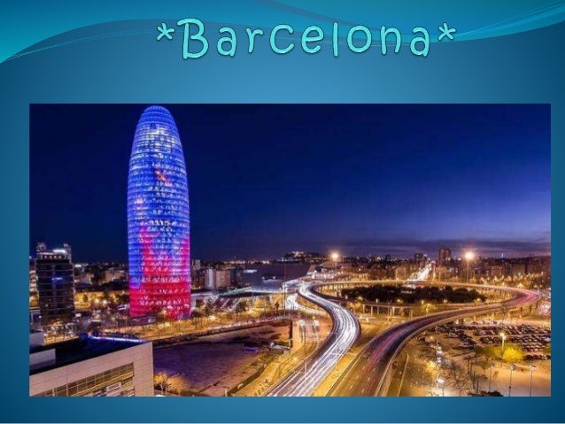 *Barcelona is the capital of the Autonomous Province of Catalonia and the province in Barcelona in northeastern Spain. Loc...