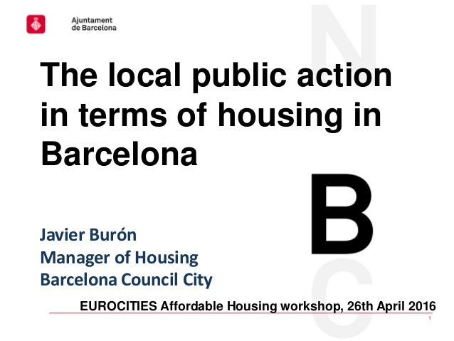 Housing Europe Urban Affairs Committee│23rd February 2016 1 EUROCITIES Affordable Housing workshop, 26th April 2016 The lo...