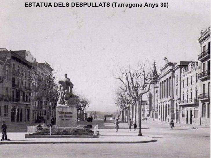 ESTATUA DELS DESPULLATS (Tarragona Anys 30)