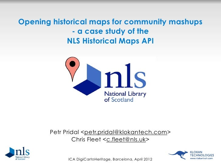 Opening historical maps for community mashups              - a case study of the            NLS Historical Maps API       ...