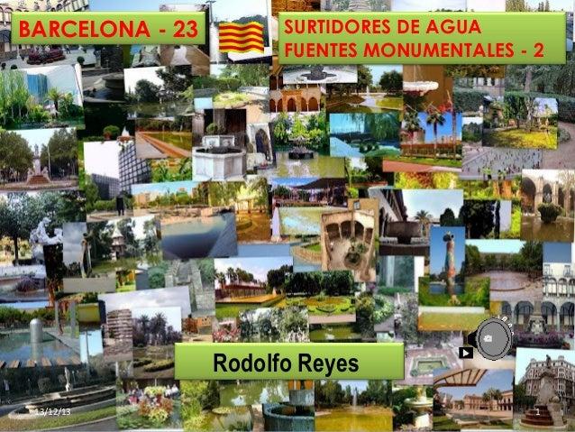 BARCELONA - 23  SURTIDORES DE AGUA FUENTES MONUMENTALES - 2  Rodolfo Reyes 13/12/13  1
