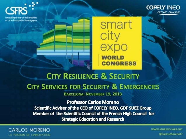 CITY RESILIENCE & SECURITY CITY SERVICES FOR SECURITY & EMERGENCIES BARCELONA: NOVEMBER 19, 2013  1