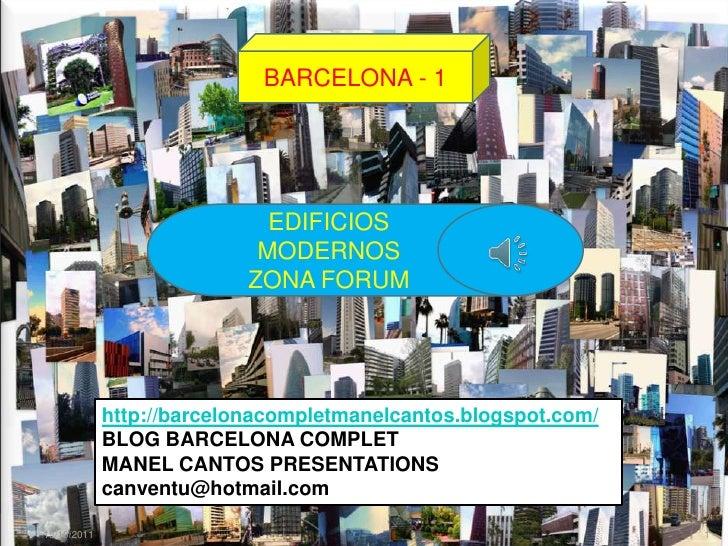 BARCELONA - 1<br />EDIFICIOS MODERNOS<br />ZONA FORUM<br />http://barcelonacompletmanelcantos.blogspot.com/<br />BLOG BARC...