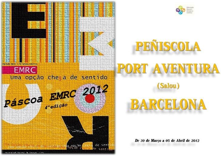 1- Peñiscola          Gran Hotel ****          2- Port Aventura (Salou)          3- Barcelona    2 31