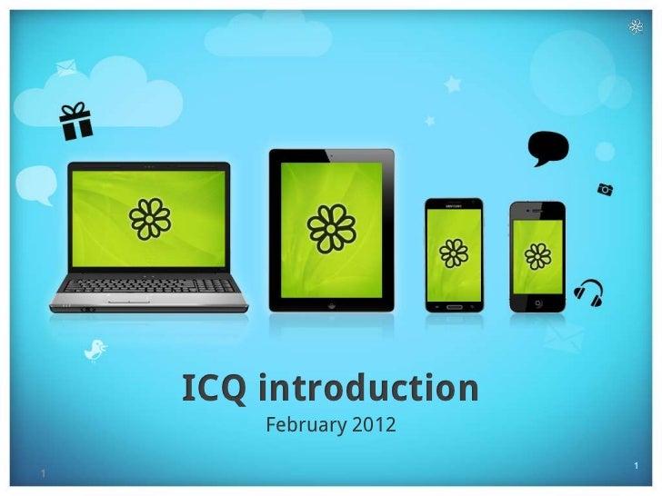 ICQ introduction        February 2012                        11