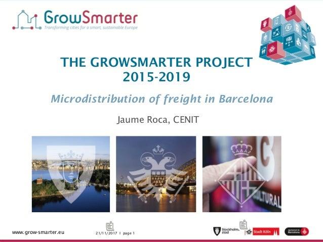 21/11/2017 I page 1www.grow-smarter.eu 21/11/2017 I page 1www.grow-smarter.eu THE GROWSMARTER PROJECT 2015-2019 Microdistr...