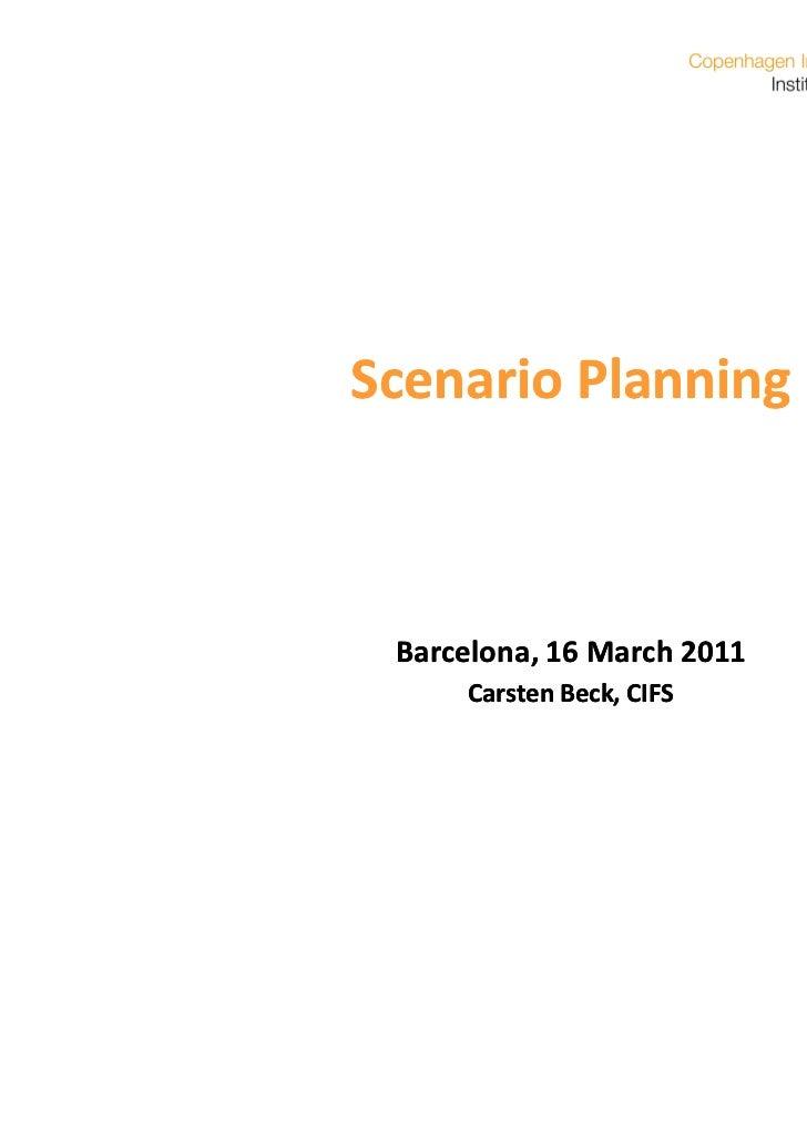 Scenario Planning Barcelona, 16 March 2011     Carsten Beck, CIFS