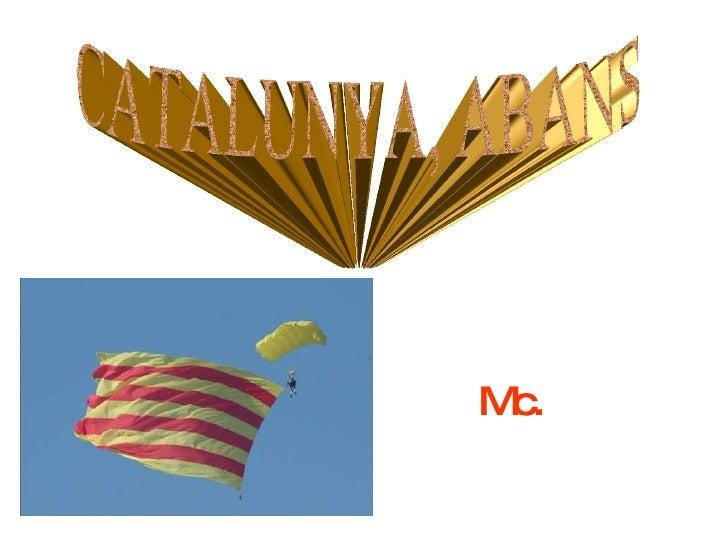 Mc. CATALUNYA, ABANS