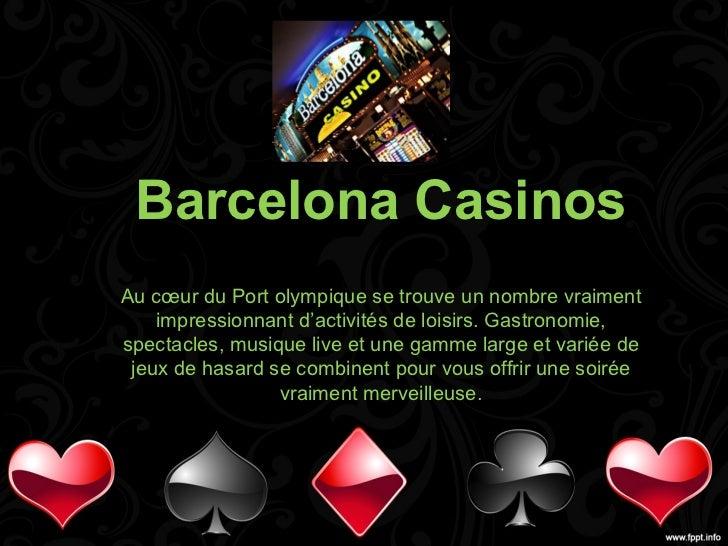Barcelona CasinosAu cœur du Port olympique se trouve un nombre vraiment    impressionnant d'activités de loisirs. Gastrono...