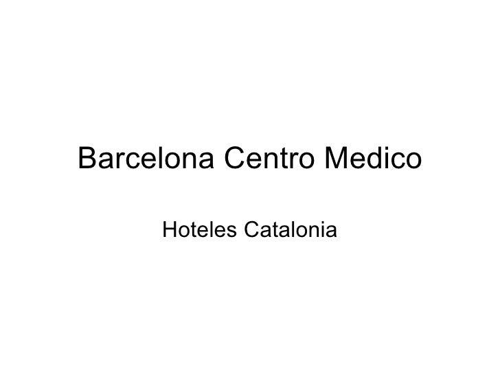 Barcelona Centro Medico Hoteles Catalonia