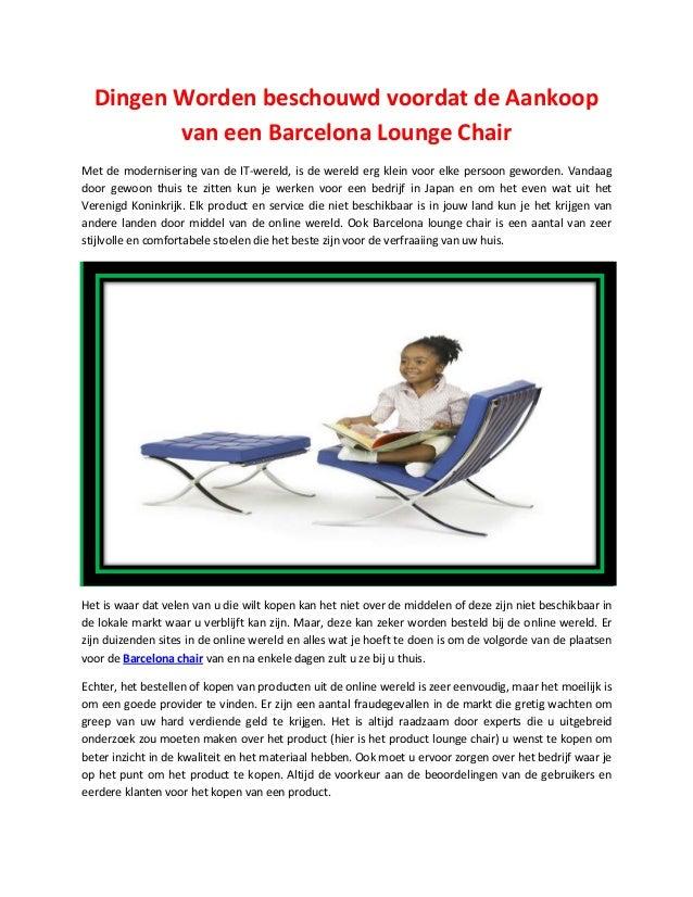 Dingen Worden beschouwd voordat de Aankoopvan een Barcelona Lounge ChairMet de modernisering van de IT-wereld, is de werel...