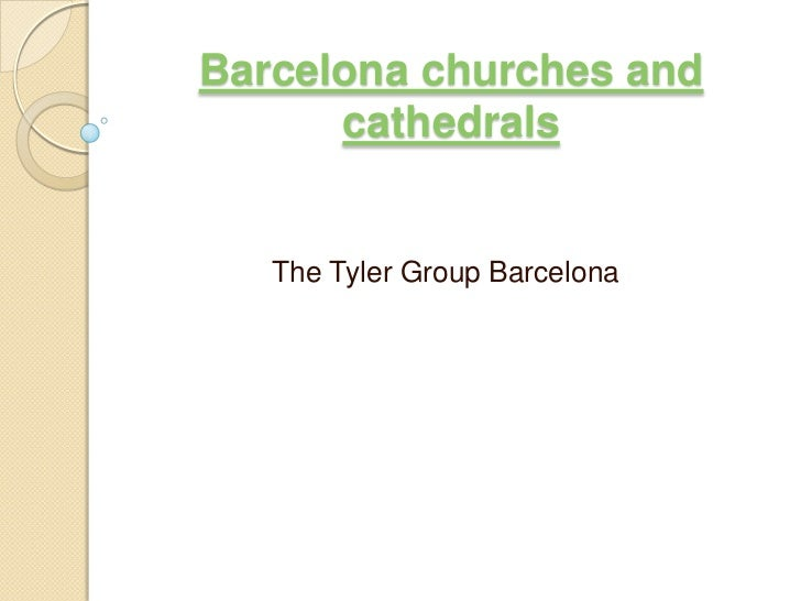 Barcelona churches and      cathedrals   The Tyler Group Barcelona