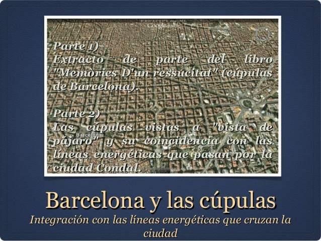 """Parte 1)    Extracto   de  parte    del    libro    """"Memòries Dun ressucitat"""" (cúpulas    de Barcelona).    Parte 2)    La..."""