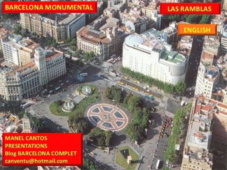 BARCELONA MONUMENTAL     LAS RAMBLAS                             ENGLISHMANEL CANTOSPRESENTATIONSBlog BARCELONA COMPLETcan...