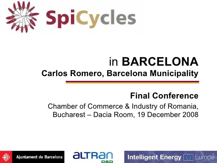 in  BARCELONA Carl o s Romero, Barcelona Municipality Final Conference Chamber of Commerce & Industry of Romania,  Buchare...