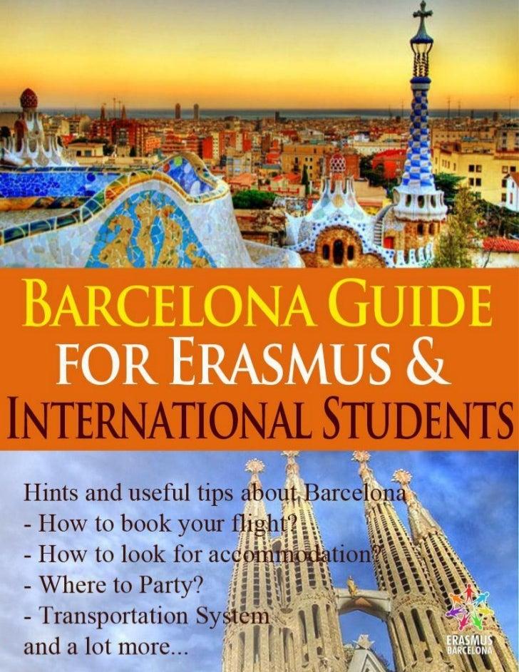 ERASMUS & INTERNATIONAL STUDENTS GUIDE 2012 – 2013         WWW.ERASMUSBARCELONA.COM                  Page 1