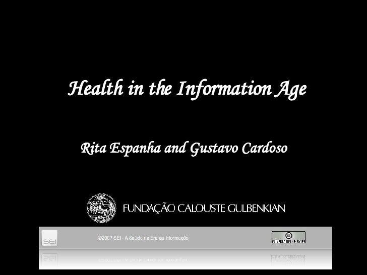 Health in the Information Age Rita Espanha  and  Gustavo Cardoso