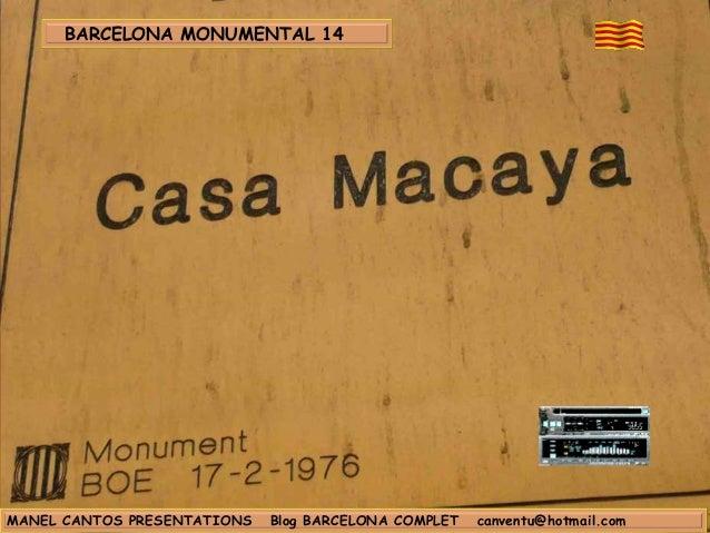 BARCELONA MONUMENTAL 14 MANEL CANTOS PRESENTATIONS Blog BARCELONA COMPLET canventu@hotmail.com
