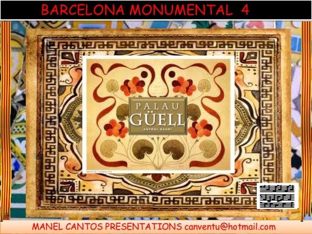 BARCELONA MONUMENTAL 4 MANEL CANTOS PRESENTATIONS canventu@hotmail.com