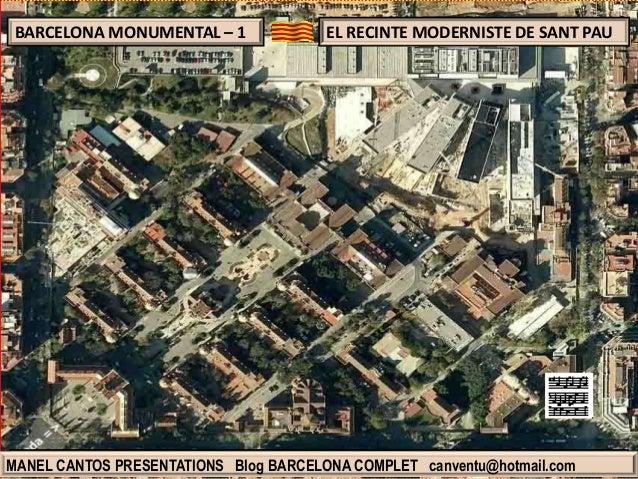 BARCELONA MONUMENTAL – 1  EL RECINTE MODERNISTE DE SANT PAU  MANEL CANTOS PRESENTATIONS Blog BARCELONA COMPLET canventu@ho...