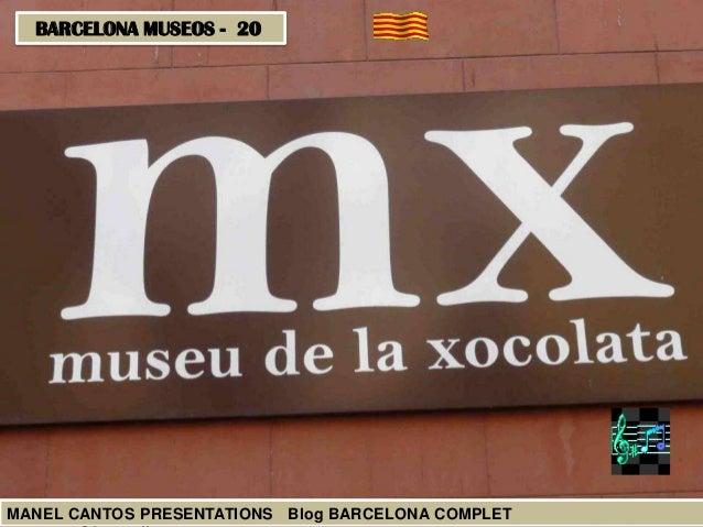 BARCELONA MUSEOS - 20  MANEL CANTOS PRESENTATIONS Blog BARCELONA COMPLET