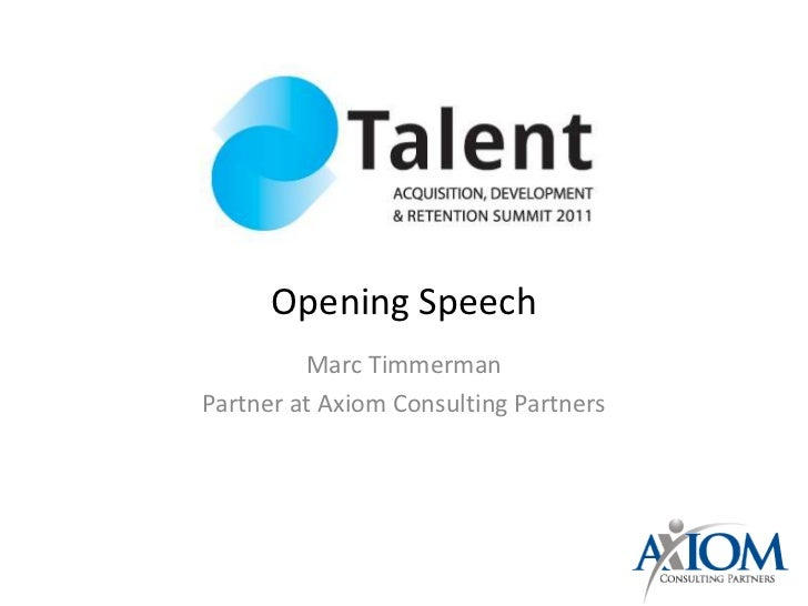 Opening Speech         Marc TimmermanPartner at Axiom Consulting Partners