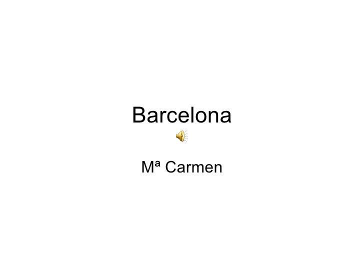 Barcelona Mª Carmen