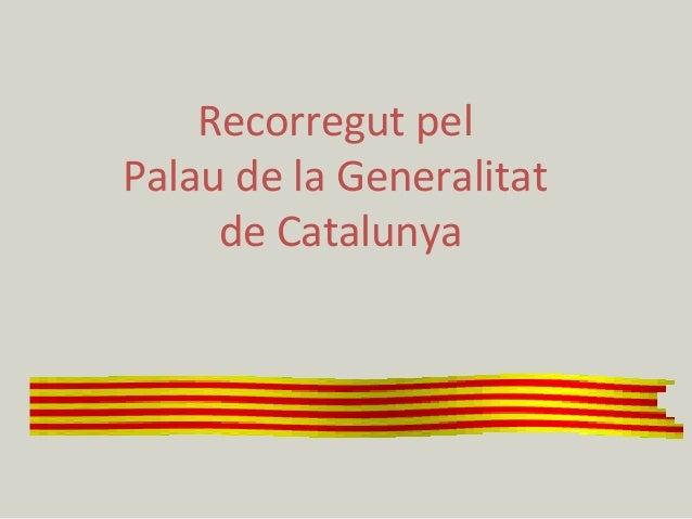 Recorregut pel Palau de la Generalitat de Catalunya