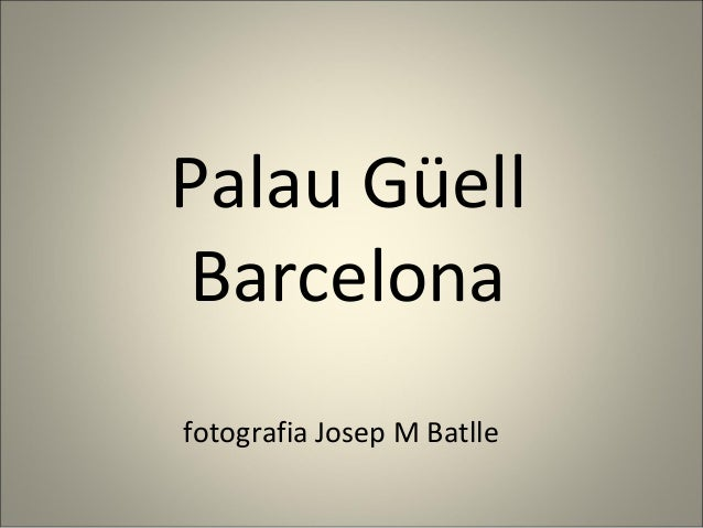 Palau Güell Barcelona fotografia Josep M Batlle