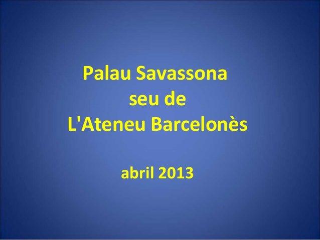 Palau Savassona seu de L'Ateneu Barcelonès abril 2013
