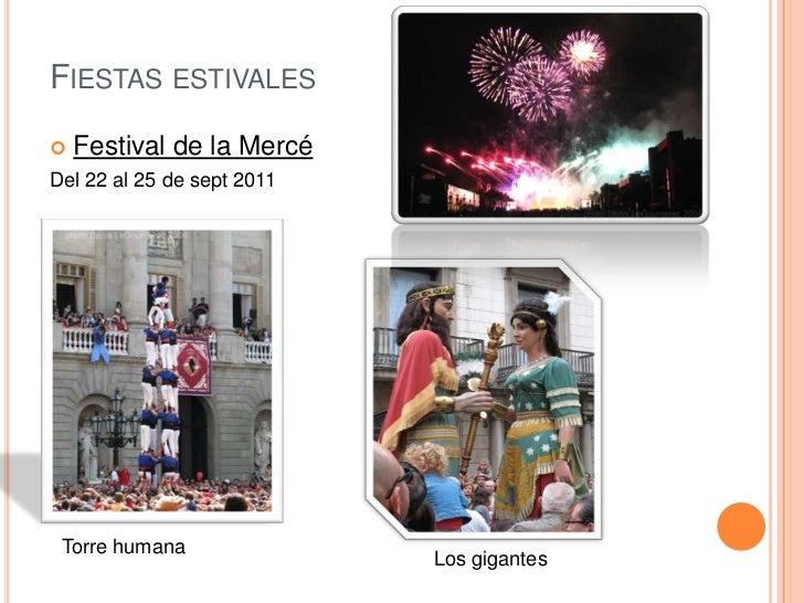 Fiestas estivales<br />Festival de la Mercé<br />Del 22 al 25 de sept 2011<br />Torre humana<br />Los gigantes<br />