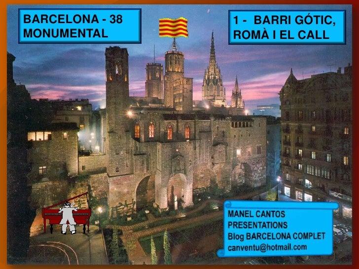 BARCELONA - 38   1 - BARRI GÓTIC,MONUMENTAL       ROMÀ I EL CALL
