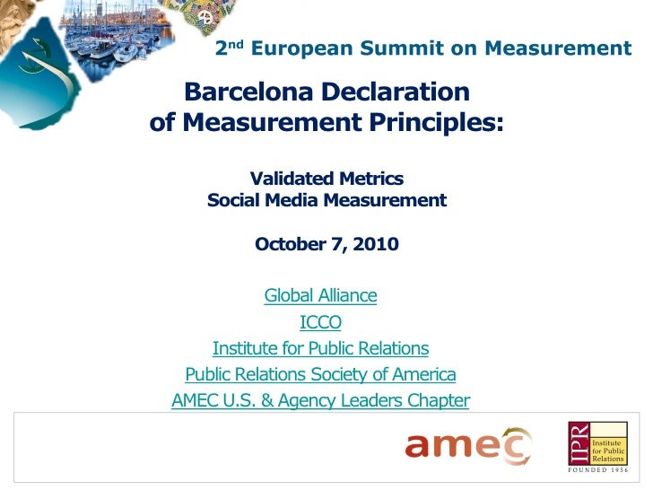 Barcelona Declaration of Measurement Principles:            Validated Metrics      Social Media Measurement             Oc...
