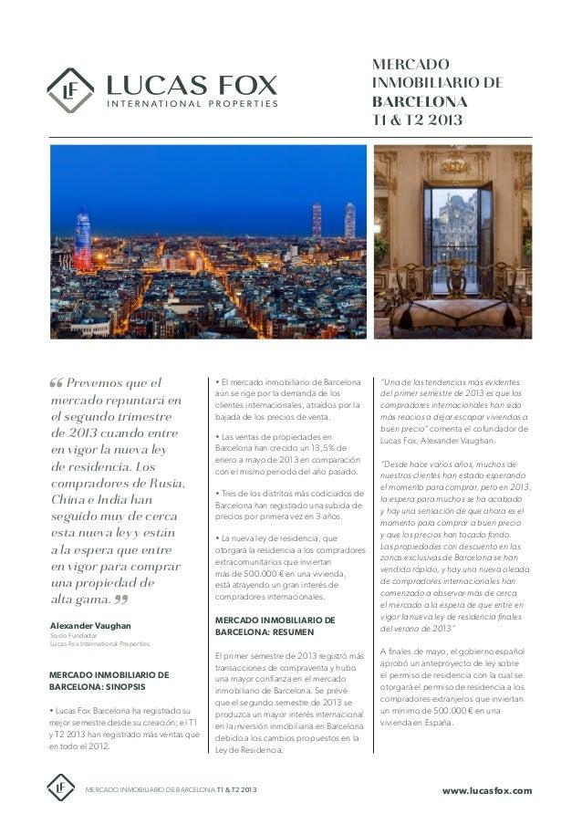 MERCADO INMOBILIARIO DE BARCELONA T1 & T2 2013  Prevemos que el mercado repuntará en el segundo trimestre de 2013 cuando e...