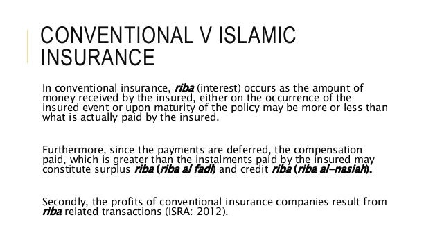 COMPARE AND CONTRAST BETWEEN THE CONVENTIONAL INSURANCE AND TAKAFUL (ISLAMIC INSURANCE)