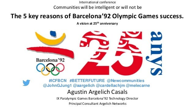Agustin Argelich Casals IX Paralympic Games Barcelona'92 Technology Director Principal Consultant Argelich Networks Commun...
